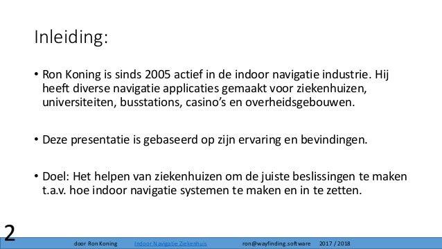 Inleiding: • Ron Koning is sinds 2005 actief in de indoor navigatie industrie. Hij heeft diverse navigatie applicaties gem...