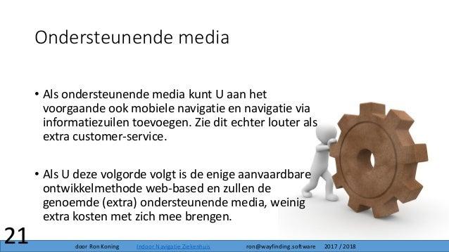 Ondersteunende media 21 • Als ondersteunende media kunt U aan het voorgaande ook mobiele navigatie en navigatie via inform...