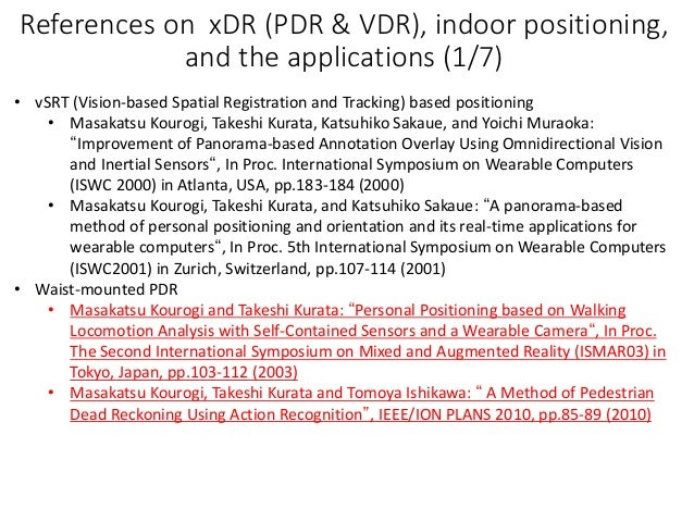 References on xDR (PDR & VDR), indoor positioning, and the applications (1/7) • vSRT (Vision-based Spatial Registration an...