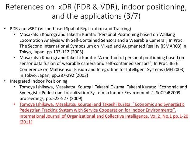 References on xDR (PDR & VDR), indoor positioning, and the applications (3/7) • PDR and vSRT (Vision-based Spatial Registr...