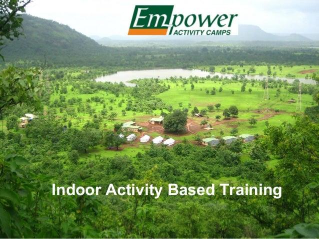 Indoor Activity Based Training