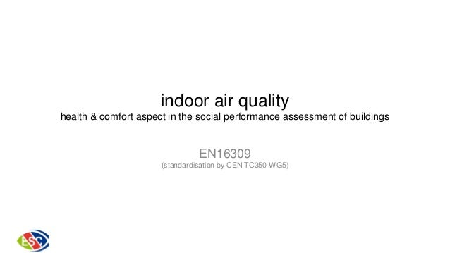 indoor air quality health & comfort aspect in the social performance assessment of buildings  EN16309 (standardisation by ...