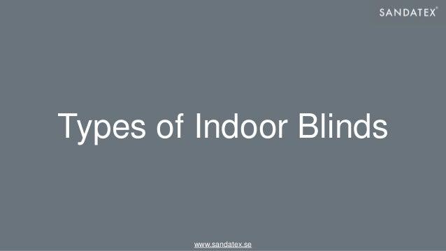www.sandatex.se Types of Indoor Blinds