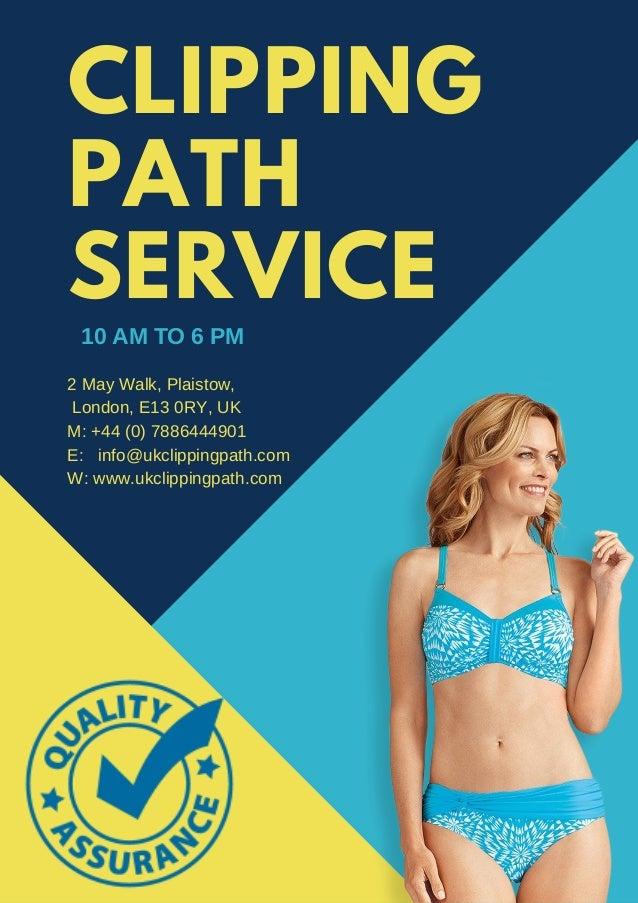 CLIPPING PATH SERVICE 10 AM TO 6 PM 2 May Walk, Plaistow, London, E13 0RY, UK M: +44 (0) 7886444901 E: info@ukclippingpath...
