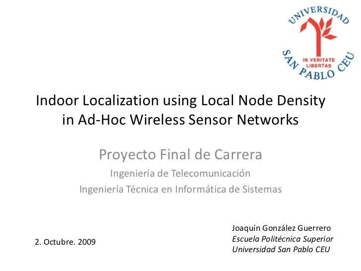 Indoor Localization using Local Node Density    in Ad-Hoc Wireless Sensor Networks                   Proyecto Final de Car...