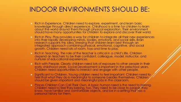 why indoors learning should be integrated with outdoors learning The outdoor learning environment has been integrated into early childhood  education  as it stated that the learning environment can be indoors or  outdoors,.