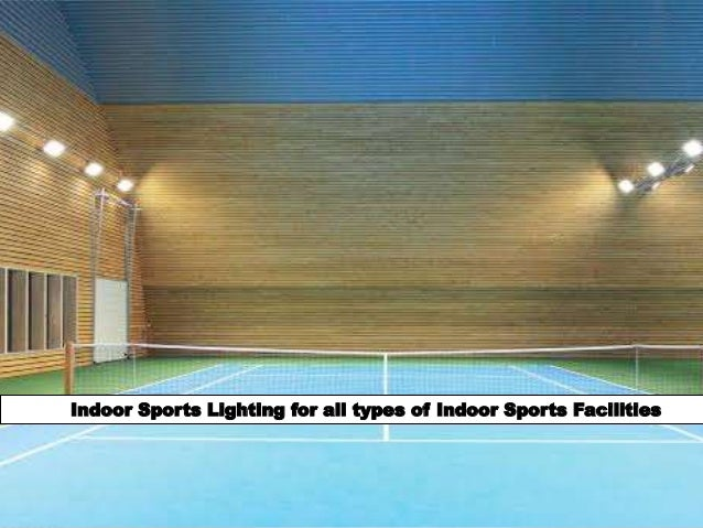 Indoor Sports Lighting for all types of Indoor Sports Facilities