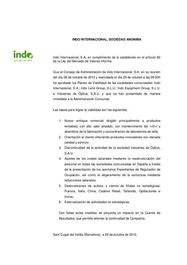 INDO INTERNACIONAL, SOCIEDAD ANONIMA Indo Internacional, S.A. en cumplimiento de lo establecido en el artículo 82 de la Le...