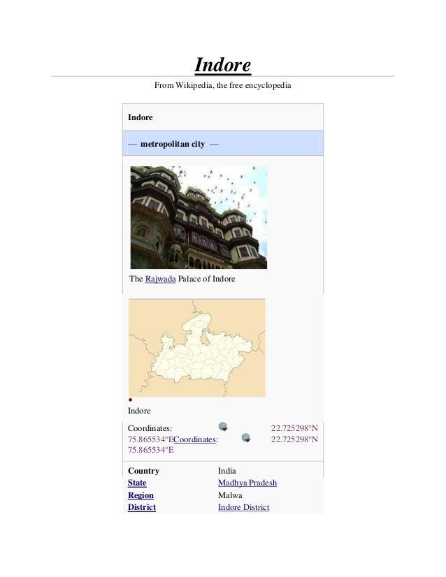 Indore         From Wikipedia, the free encyclopediaIndore— metropolitan city —The Rajwada Palace of IndoreIndoreCoordinat...