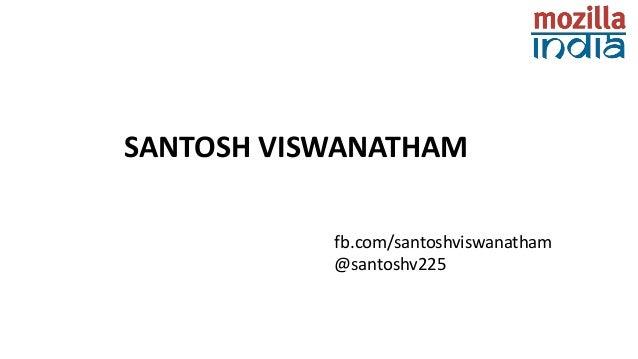 SANTOSH VISWANATHAM fb.com/santoshviswanatham @santoshv225
