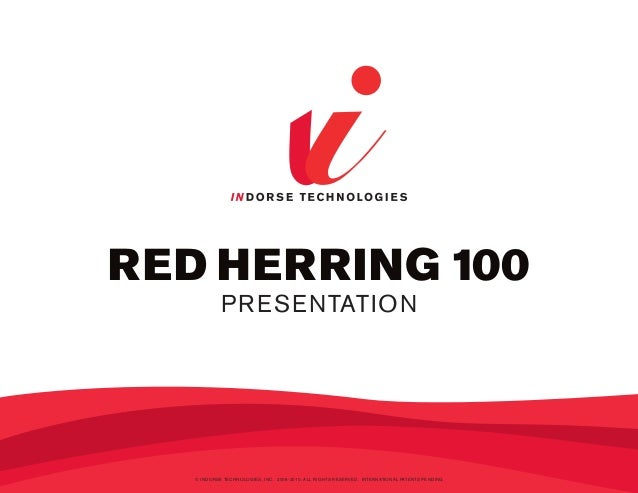Red HeRRing 100             Pr ese ntAtIon        © InDorse technologIes, Inc. 2006-2010. All rIghts reserveD. InternAtIon...