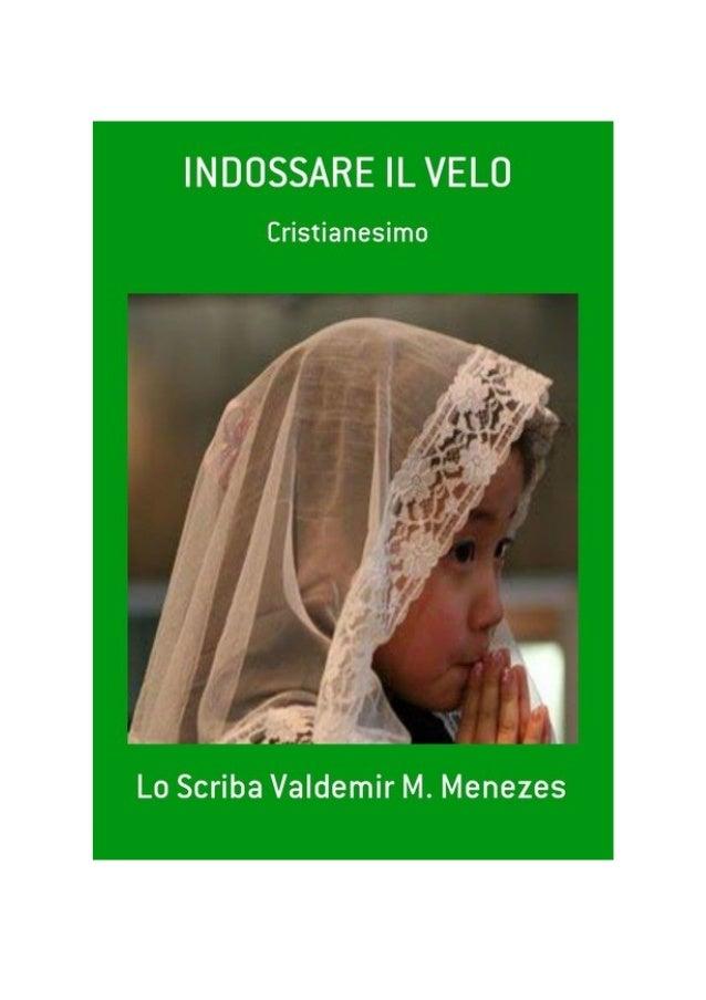 Indossare il velo, da: Lo scriba Valdemir M. Menezes I dati Catalogazione internazionale nella Pubblicazione (CIP) Scopo d...