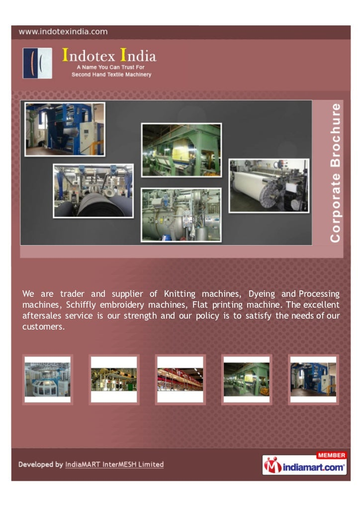 We supply expertise and spare parts like Knitting machines, Dyeing andProcessing machines, Schiffly embroidery machines, F...