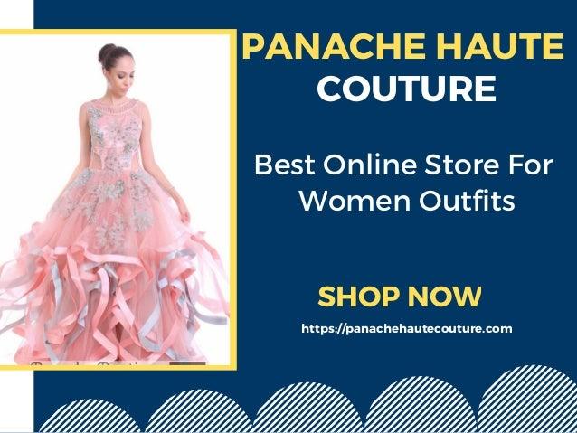 efa70cacbc PANACHE HAUTE COUTURE Best Online Store For Women Outfits SHOP NOW https:// panachehautecouture ...