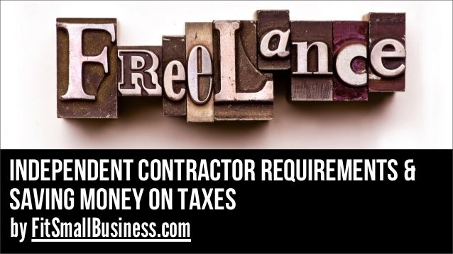 independent contractor requirements & saving money on taxes by FitSmallBusiness.com