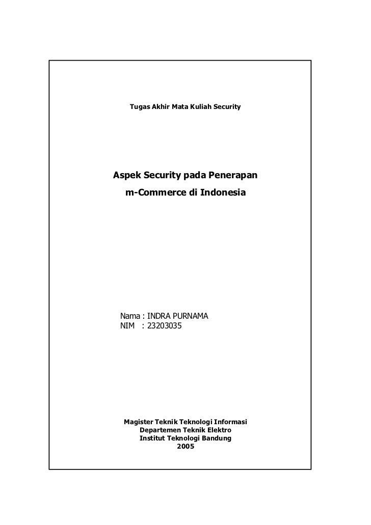 Tugas Akhir Mata Kuliah SecurityAspek Security pada Penerapan  m-Commerce di Indonesia Nama : INDRA PURNAMA NIM : 23203035...