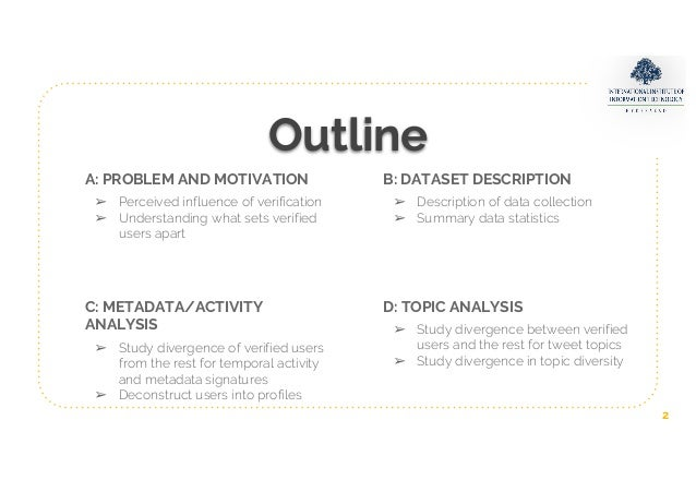 What Sets Verified Users apart? Insights Into, Analysis of and Prediction of Verified Users on Twitter  Slide 2