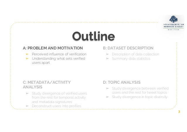 What Sets Verified Users apart? Insights Into, Analysis of and Prediction of Verified Users on Twitter  Slide 3