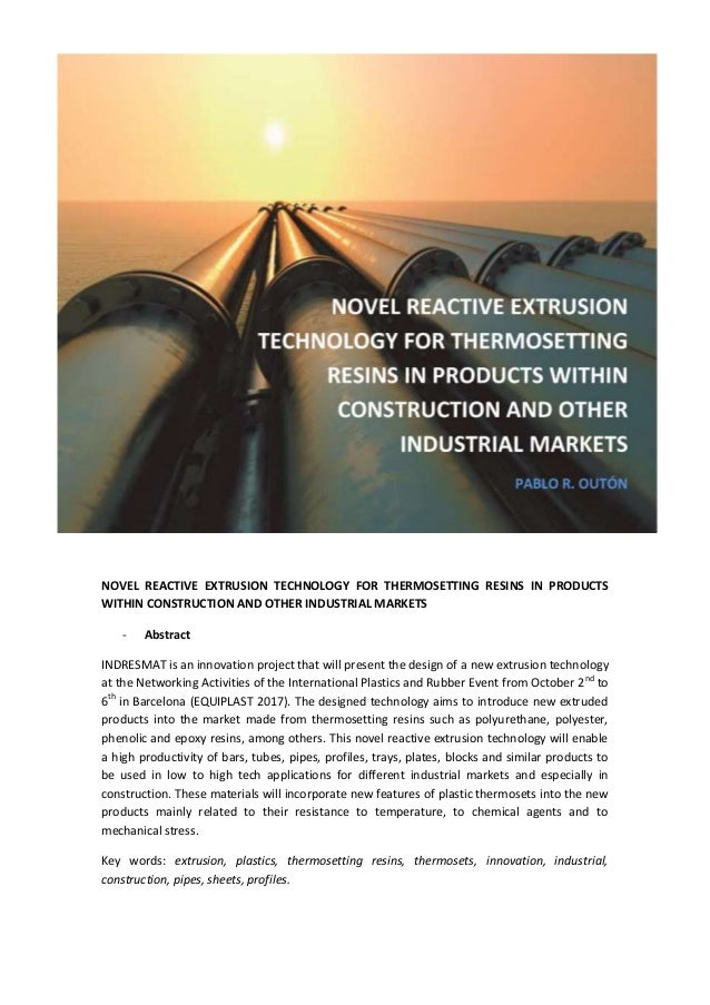 NOVEL REACTIVE EXTRUSION TECHNOLOGY FOR THERMOSETTING RESINS IN PRODUCTS WITHIN CONSTRUCTION AND OTHER INDUSTRIAL MARKETS ...