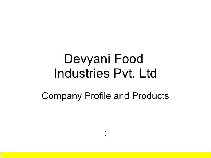 Devyani Food  Industries Pvt. Ltd Company Profile and Products :