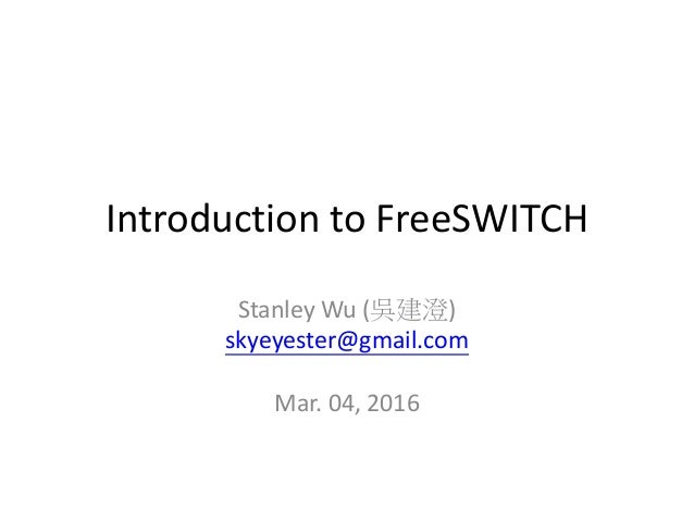 Indroduction to freeSWITCH