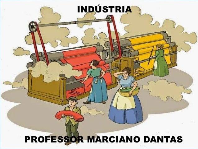 INDÚSTRIA PROFESSOR MARCIANO DANTAS