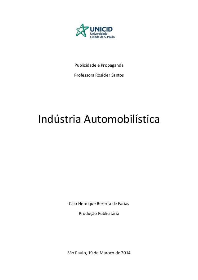Publicidade e Propaganda Professora Rosicler Santos Indústria Automobilística Caio Henrique Bezerra de Farias Produção Pub...