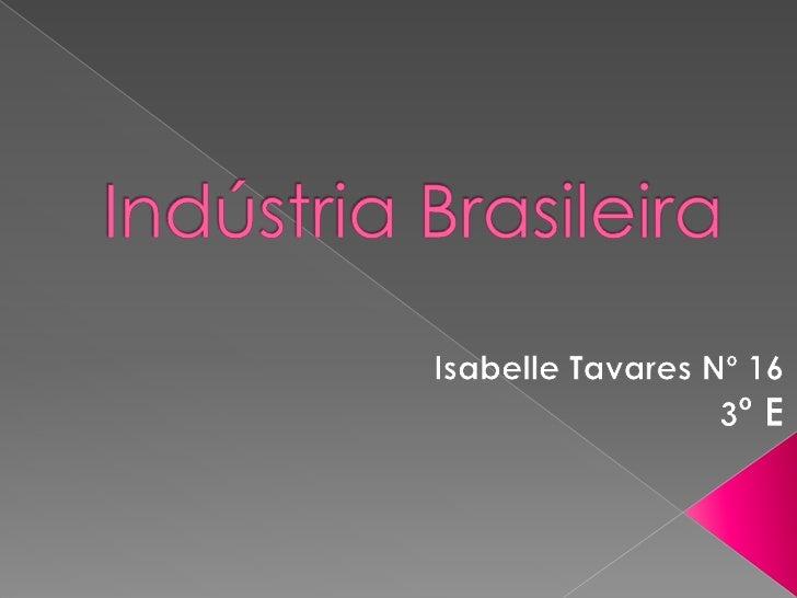  Introdução Começo da industrialização Era Vargas e o desenvolvimento  industrial Período JK Últimas décadas do sécul...