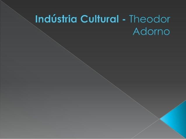  Em todos os ramos da indústria cultural existem produtos adaptados ao consumo das massas, sendo por elas que as indústri...