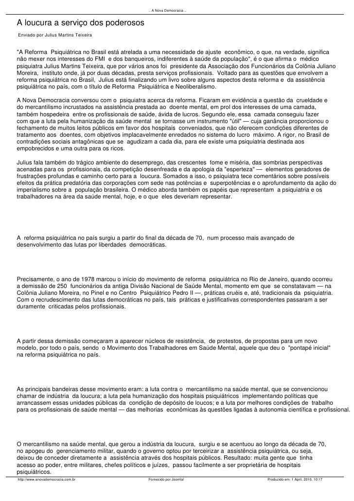 """.. A Nova Democracia ..   A loucura a serviço dos poderosos Enviado por Julius Martins Teixeira   """"A Reforma Psiquiátrica ..."""