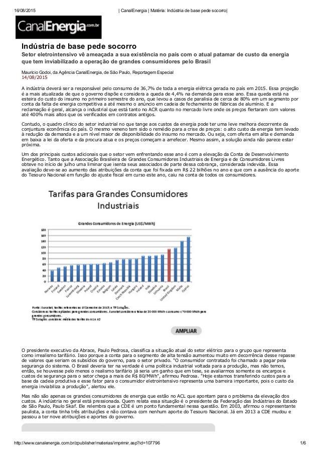 16/08/2015 |CanalEnergia|Matéria:Indústriadebasepedesocorro| http://www.canalenergia.com.br/zpublisher/materias/im...
