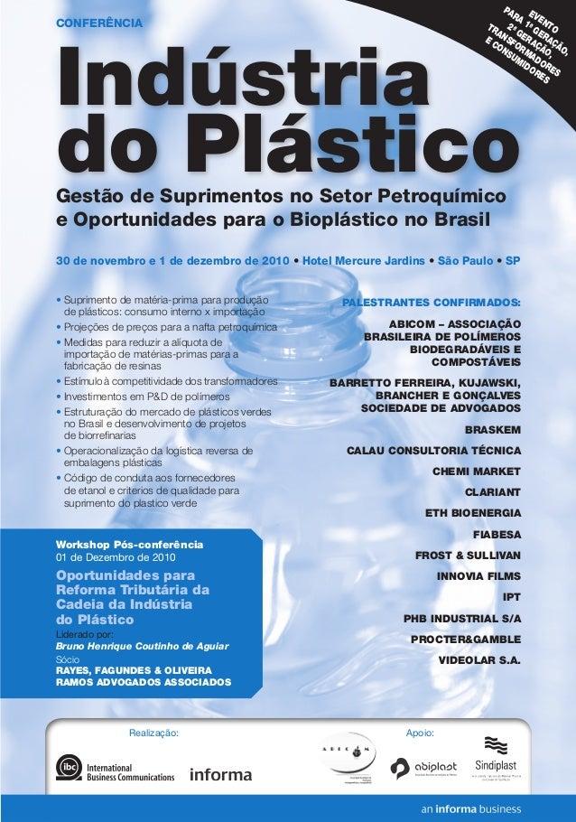 Realização: Apoio: EVENTO PARA 1ª GERAÇÃO, 2ª GERAÇÃO, TRANSFORMADORES E CONSUMIDORES Indústria do PlásticoGestão de Supri...