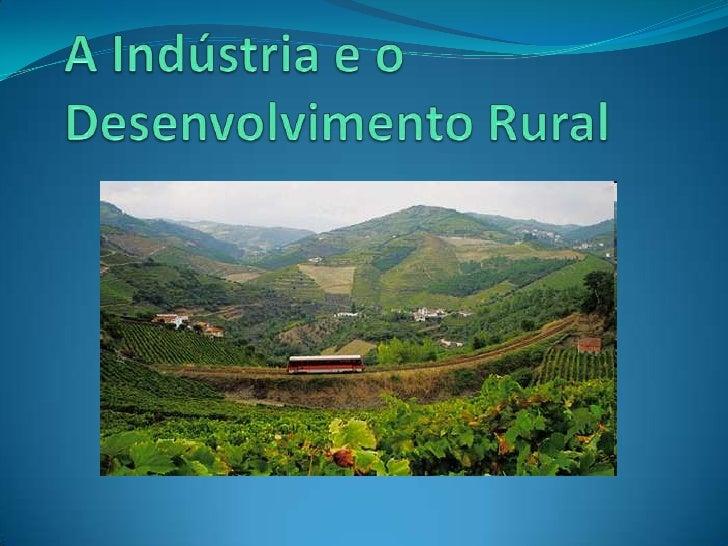 A Indústria e o Desenvolvimento Rural<br />
