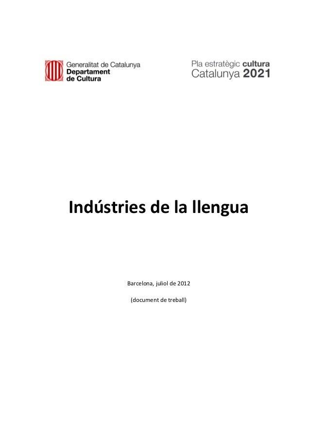 Indústries de la llengua Barcelona, juliol de 2012 (document de treball)