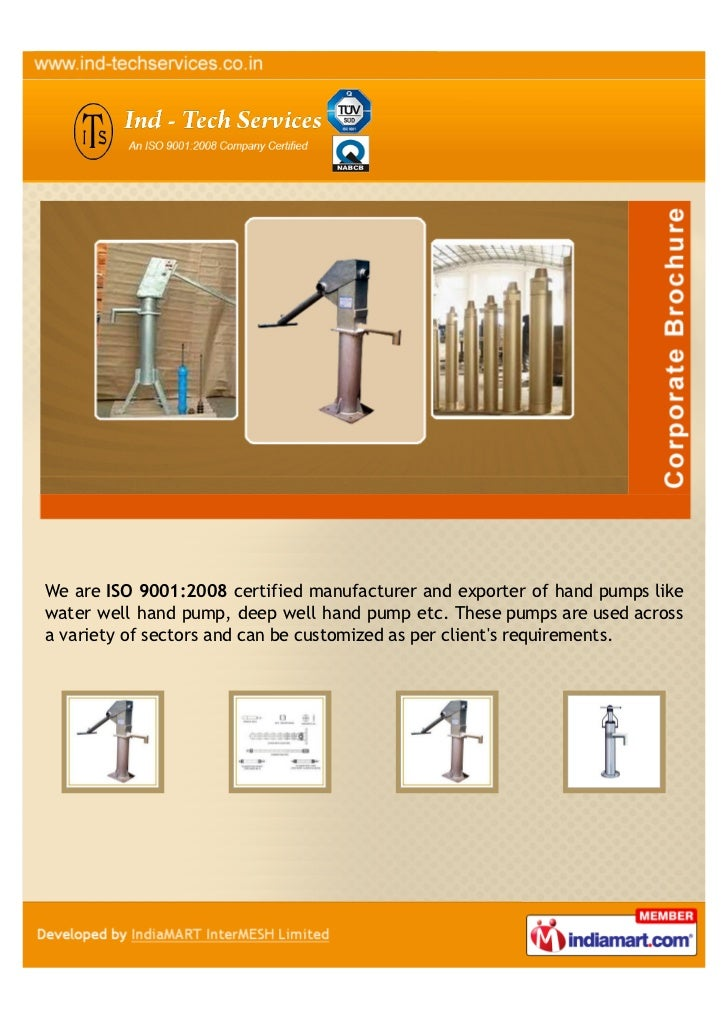 We are ISO 9001:2008 certified manufacturer and exporter of hand pumps likewater well hand pump, deep well hand pump etc. ...