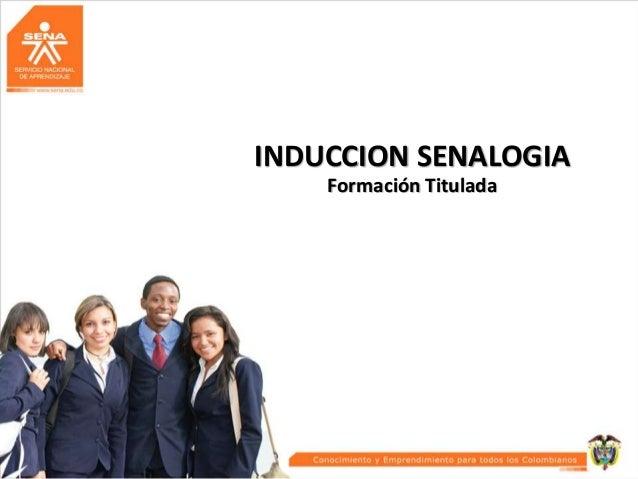 INDUCCION SENALOGIA Formación Titulada