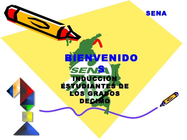 SENABIENVENIDO     S   INDUCCIÓNESTUDIANTES DE  LOS GRADOS     DECIMO