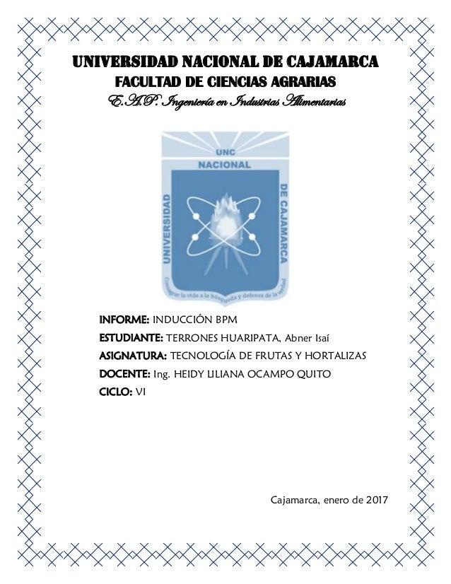 UNIVERSIDAD NACIONAL DE CAJAMARCA FACULTAD DE CIENCIAS AGRARIAS E.A.P. Ingeniería en Industrias Alimentarias INFORME: INDU...