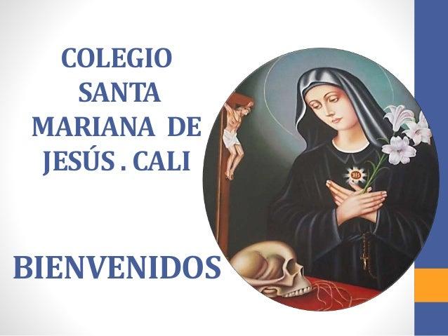 COLEGIO  SANTA  MARIANA DE  JESÚS . CALI  BIENVENIDOS