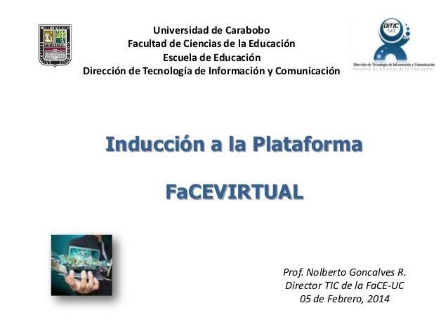 Universidad de Carabobo Facultad de Ciencias de la Educación Escuela de Educación Dirección de Tecnología de Información y...