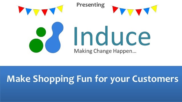 Presenting  Make Shopping Fun for your Customers