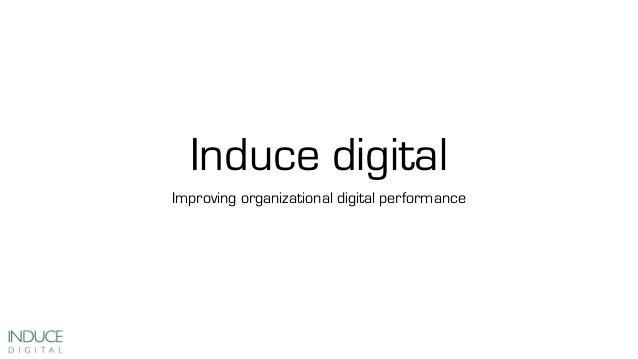 Induce digitalImproving organizational digital performance