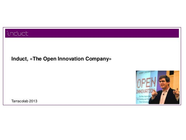 Induct, «The Open Innovation Company»Tarracolab 2013