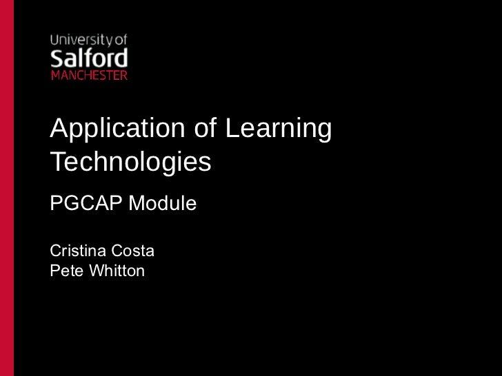 Application of LearningTechnologiesPGCAP ModuleCristina CostaPete Whitton