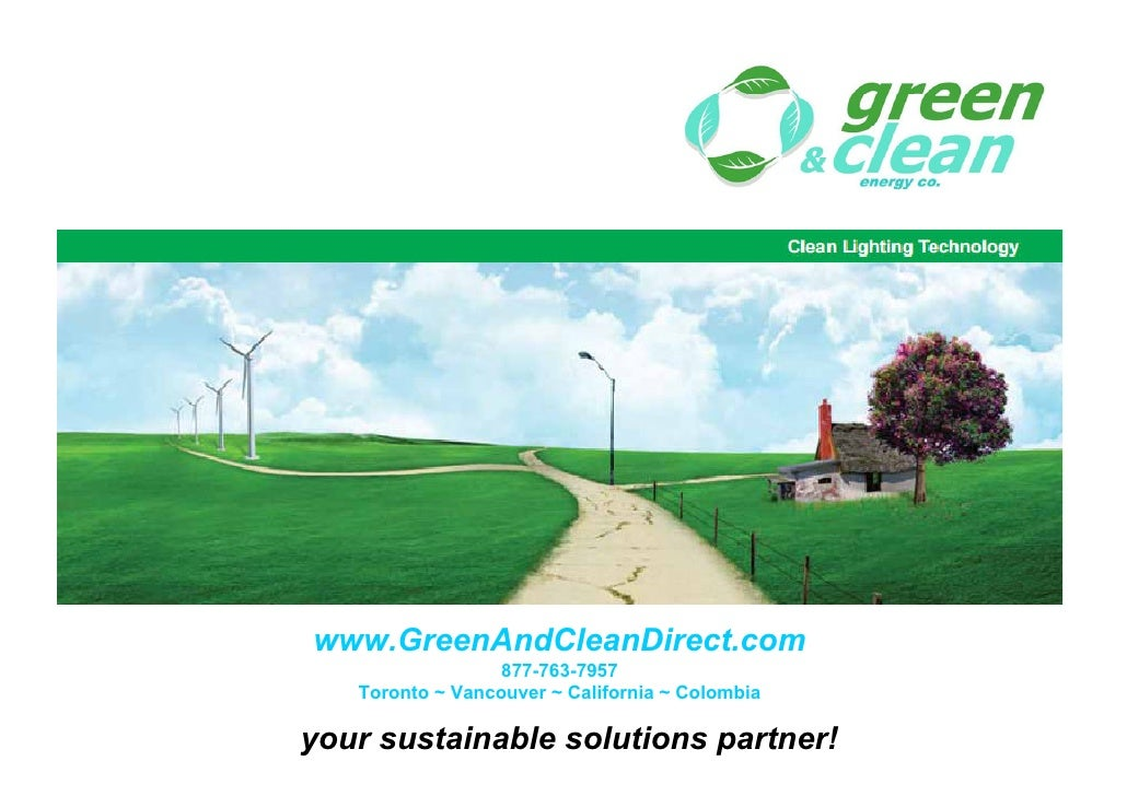 www.GreenAndCleanDirect.com                   877-763-7957    Toronto ~ Vancouver ~ California ~ Colombia  your sustainabl...