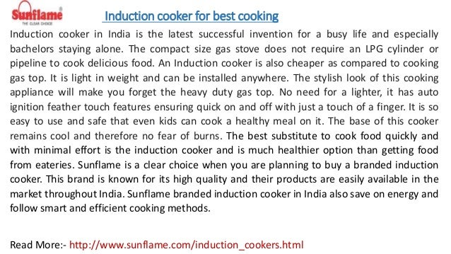Induction cooker for best cooking Induction cooker in India is the latest successful invention for a busy life and especia...