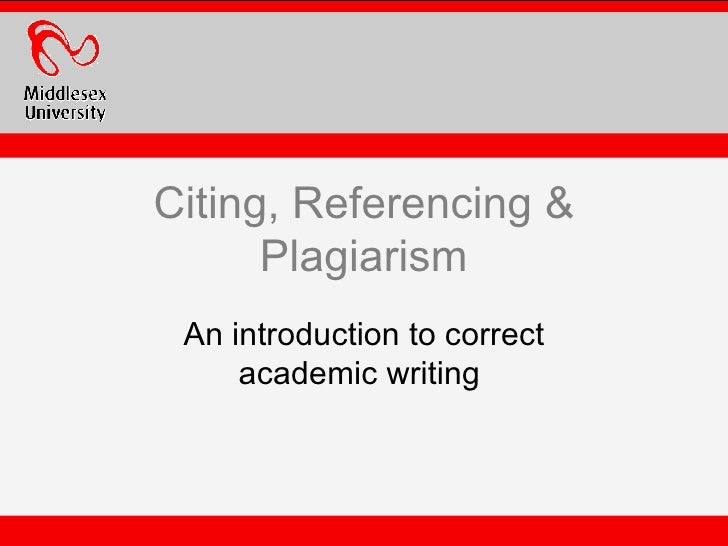 Citing, Referencing & Plagiarism An introduction to correct academic writing