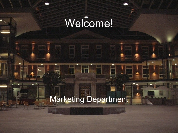 Welcome! <ul><li>Marketing Department </li></ul>