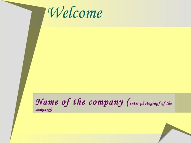 WelcomeName of the company (enter photograpf of thecompany)