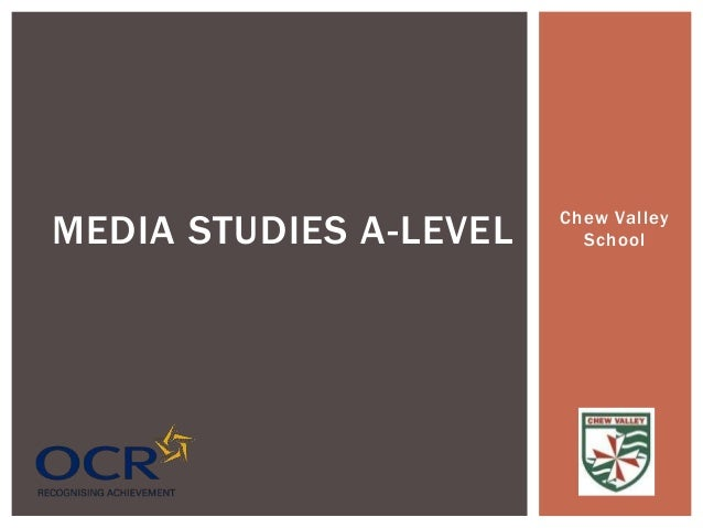 Chew ValleySchoolMEDIA STUDIES A-LEVEL